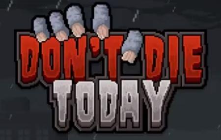 взлом Don't Die Today