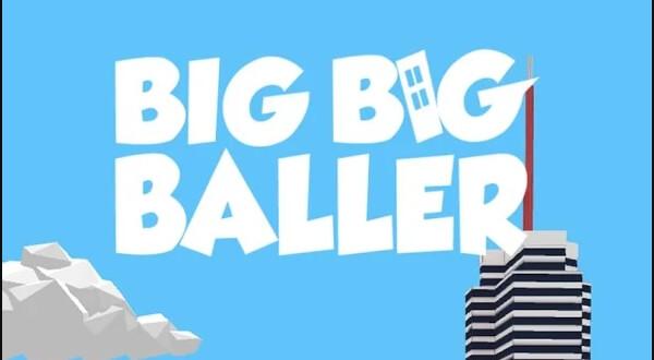 Big Big Baller андроид