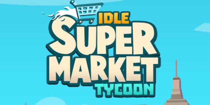 Idle Supermarket Tycoon взлом